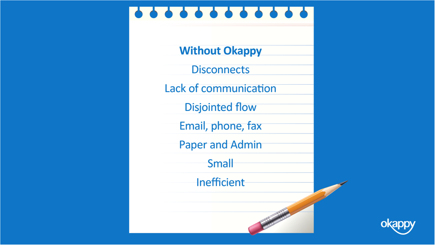 Workforce management improvements without Okappy